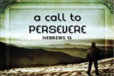 A Call To Persevere
