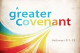 A Greater Covenant