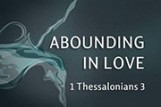 Abounding In Love