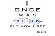 I Once Was Blind But Now I See