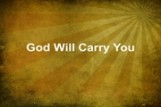 God Will Carry You
