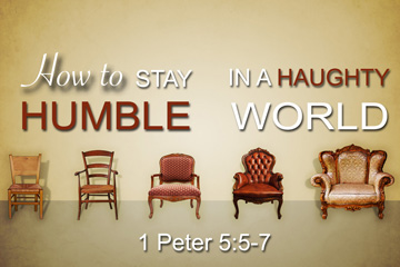 How to be Humble in a Haughty World