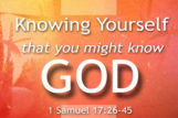 Knowing Yourself That You Might Know God