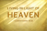Living In Light of Heaven