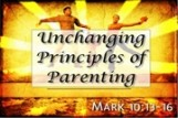 Unchanging Principles of Parenting