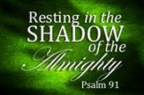 Resting in the Shadow of the Almighty