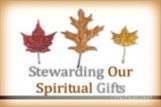 Stewarding Our Spiritual Gifts