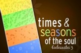 Times and Seasons of the Soul