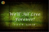 We'll All Live Forever