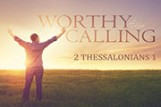 Worthy of His Calling